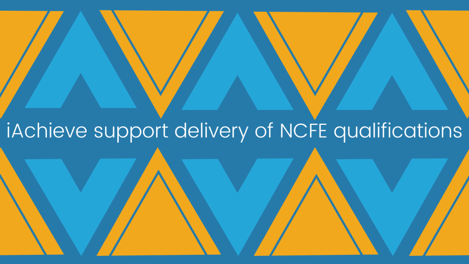 iAchieve support delivery of NCFE qualifications