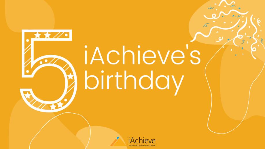 iAchieve's 5th Birthday: 5 FAQs