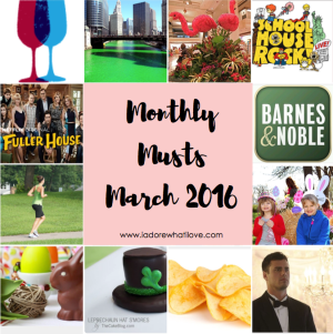 I Adore What I Love Blog // Monthly Musts March 2016 // Featured Image // www.iadorewhatilove.com #iadorewhatilove