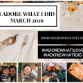 I Adore What I Love Blog // I ADORE WHAT I DID MARCH 2016 // featured image // www.iadorewhatilove.com #iadorewhatilove