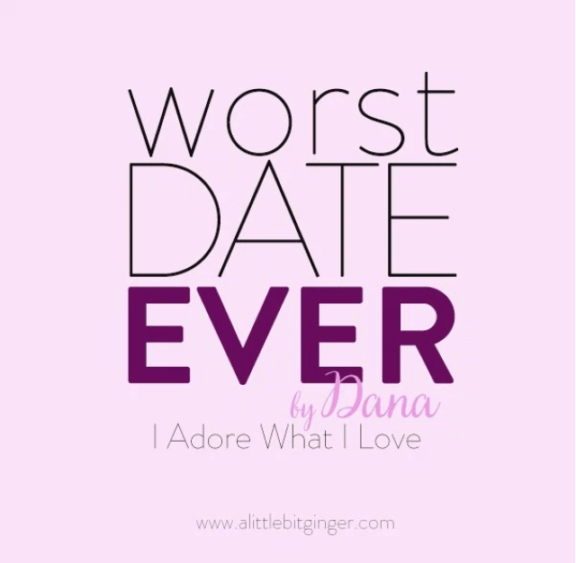 I Adore What I Love Blog // My Worst Date Ever // Featured Image // www.iadorewhatilove.com #iadorewhatilove