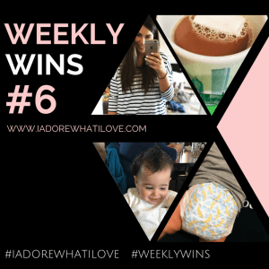 I Adore What I Love Blog // Weekly Wins #6 // Featured Pic // www.iadorewhatilove.com #iadorewhatilove