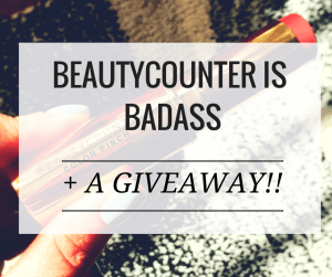I Adore What I Love Blog // BEAUTYCOUNTER IS BADASS + GIVEAWAY // Featured Image // www.iadorewhatilove.com #iadorewhatilove
