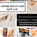 I Adore What I Love Blog // I ADORE WHAT I DID APRIL 2016 // www.iadorewhatilove.com #iadorewhatilove