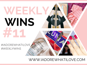 I Adore What I Love Blog // WEEKLY WINS #11 // www.iadorewhatilove.com #iadorewhatilove
