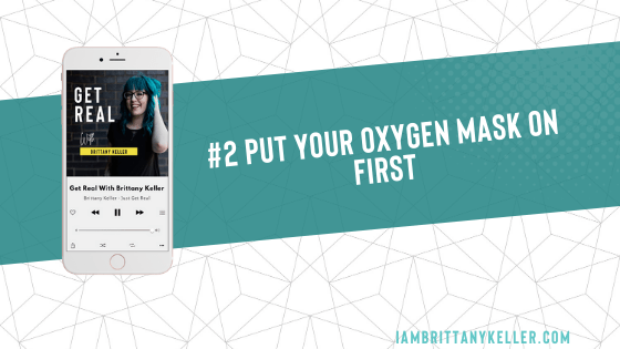#2: Put Your Oxygen Mask On First