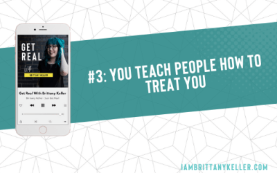 #3: You teach people how to treat you