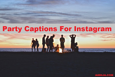 Photo of 188+ [New] Party Instagram Captions For Selfie!