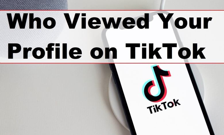 Photo of How to See Who Viewed Your Profile on TikTok [2020 Method]