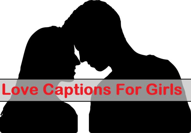 Love Captions For Girls