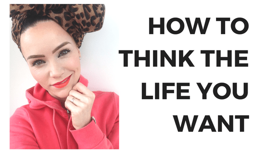 How To Think The Life You Want…