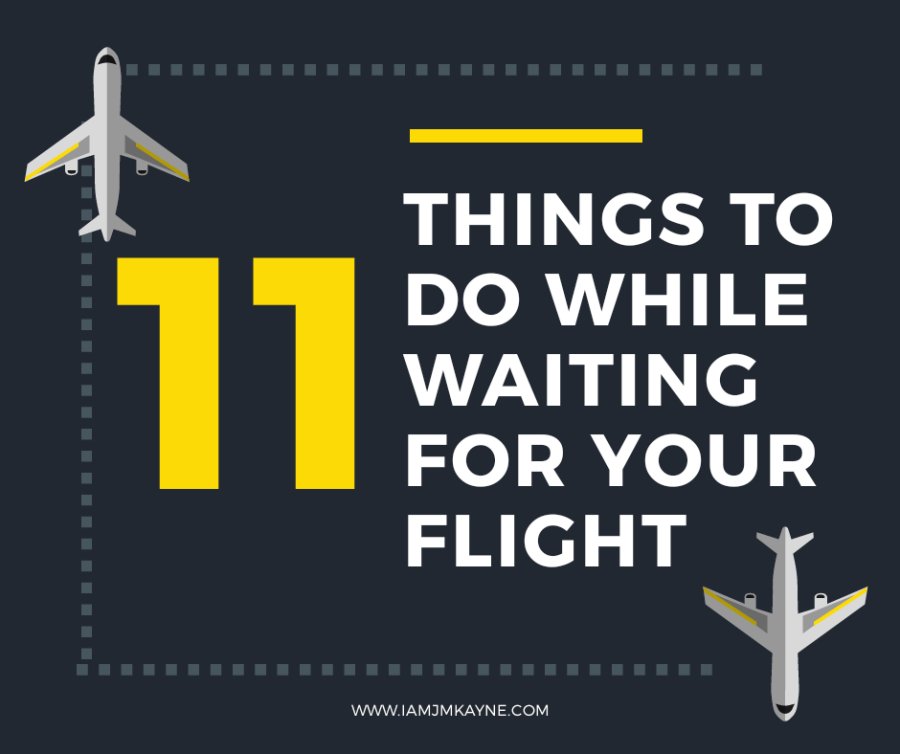 11 things to do while waiting for your flight - iamjmkayne.com