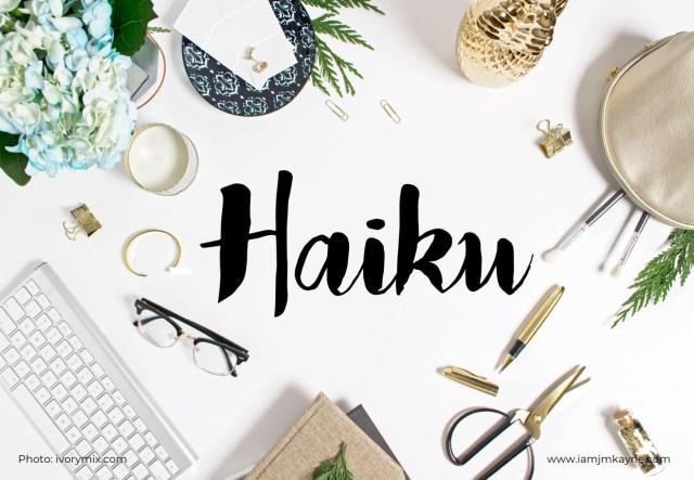 Haiku series - iamjmkayne.com