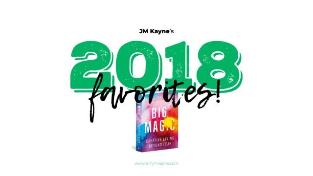 JM Kayne 2018 Favorites