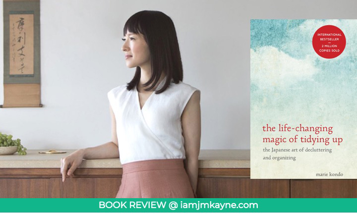 Book Review - KonMari Magic of Tidying Up - iamjmkayne