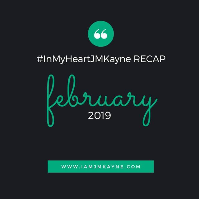 Feb 2019 Blog post recap - iamjmkayne.com