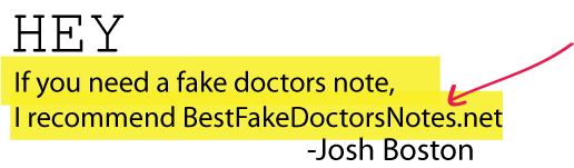 with a fake doctors note ferris bueller would call you king