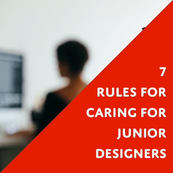 how to care for junior designers