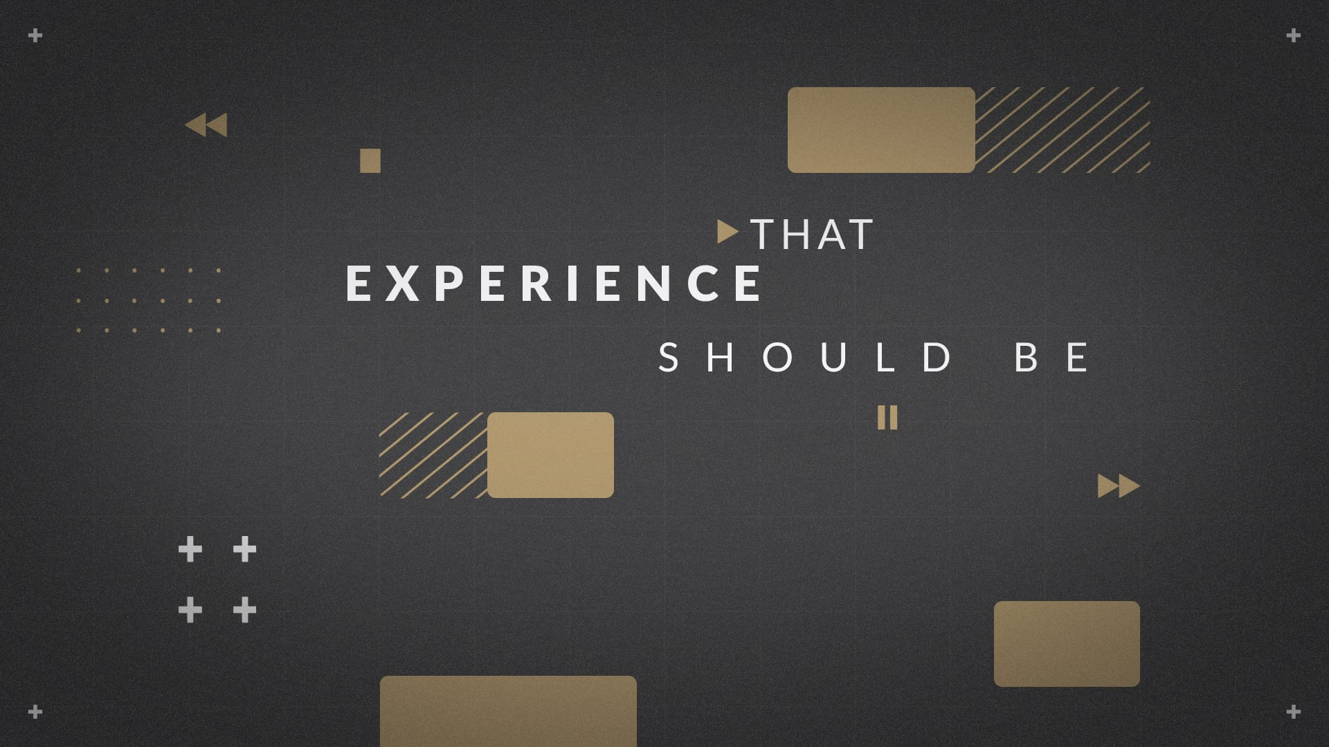 B17 – We think That experiences should be_