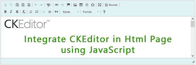 Integrate CKEditor in Html Page using JavaScript - Integrate CKEditor in Html Page using JavaScript