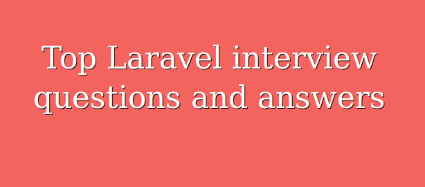laravel-interview-question-answer