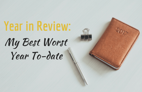 2017 Year in Review: My Best Worst Year To Date