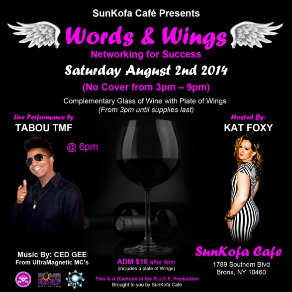 Words with Wings August 2nd 2014 Live Performance by Tabou TMF aka Undefinable One - Hosted by Kat Foxy with Music By Ced Gee from The Ultramagnetic MC's in The Bronx at SunKofa Cafe