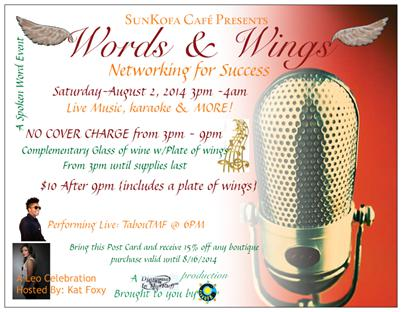 Words & Wings August 2nd 2014 @ SunKofa Cafe featuring live performance by Tabou TMF aka Undefinable One @ 6pm