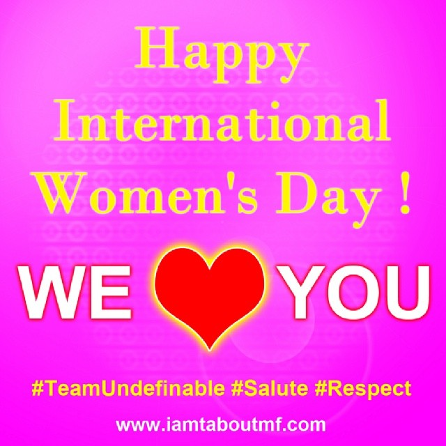 iamtaboutmf_Happy International Womens Day from Team Undefinable We  Love You