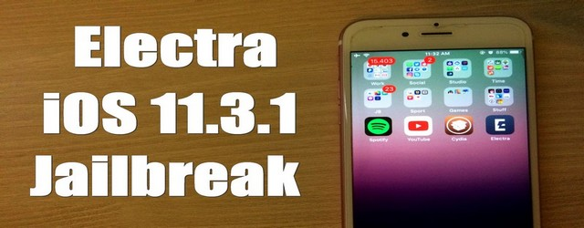 How to Jailbreak iOS 11.3.1–iOS 11.2 Using Electra Tool