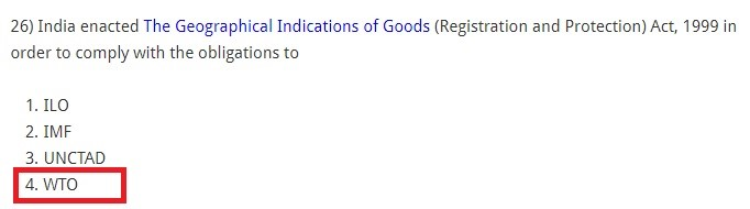 India enacted The Geographical Indications of Goods (Registration and Protection) Act, 1999 in order to comply with the obligations to ILO IMF UNCTAD WTO