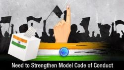Model Code of Conduct (MCC) - Why Need to Strengthen it?
