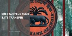 RBI's Surplus Fund and its Transfer - All You Need to Know