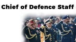 Chief of Defence Staff (CDS) - Need, Roles, Functions, Challenges