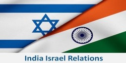 India-Israel Relations: Evolution, Challenges & Recent Developments