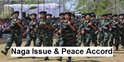 Naga Issue - Timeline, Demands, Framework Agreement