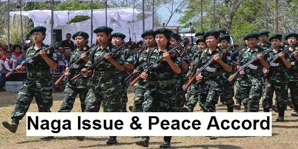 Naga Issue – Timeline, Demands, Framework Agreement
