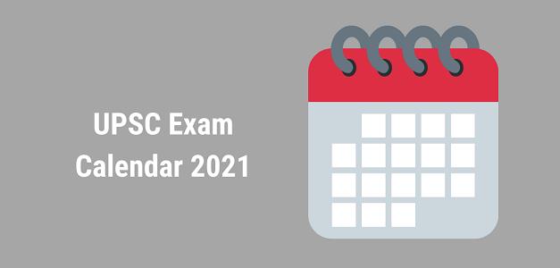 UPSC Exam Calendar 2021 – Dates of Various Examinations