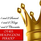 What I Learned in OT-103 (The Kingdom Period) – By: Sis. Mathel Bacaltos