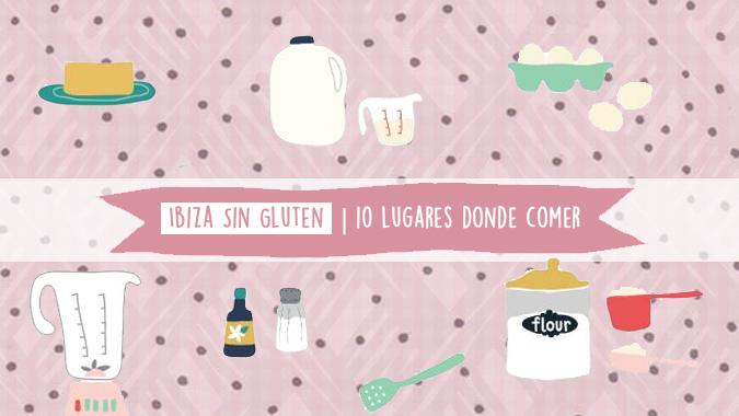 Ibiza Sin Gluten | 10 lugares donde comer