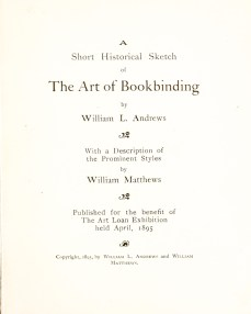 2018.10.30 - A Short Historical Sketch of the Art of Bookbinding by William L. Andrews 01
