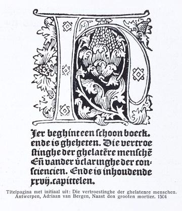 Title page with initial from 'Die vertroestinghe der ghelatenre menschen'. Antwerpen, Adriaan van Bergen, Naast den grooten mortier, 1504