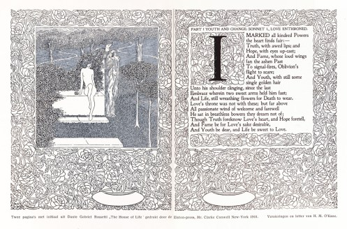Two pages with initial from Dante Gabriel Rossetti 'The House of Life' printed by the Elston press, Mr. Clarke Conwell, New York, 1901. Ornaments and letter by H. M. O'Kane