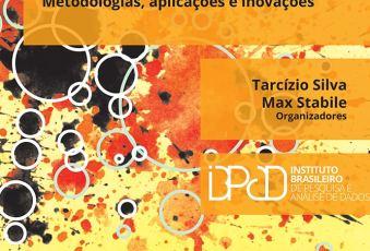 Monitoramento e Pesquisa em Mídias Sociais: metodologias, aplicações e inovações