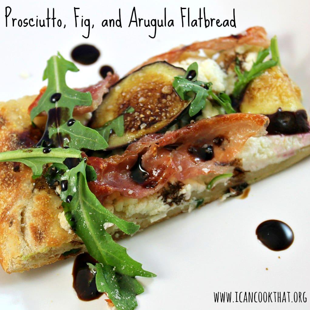 Prosciutto, Fig, and Arugula Flatbread