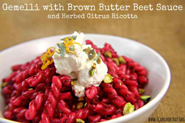 Gemelli with Brown Butter Beet Sauce and Herbed Citrus Ricotta