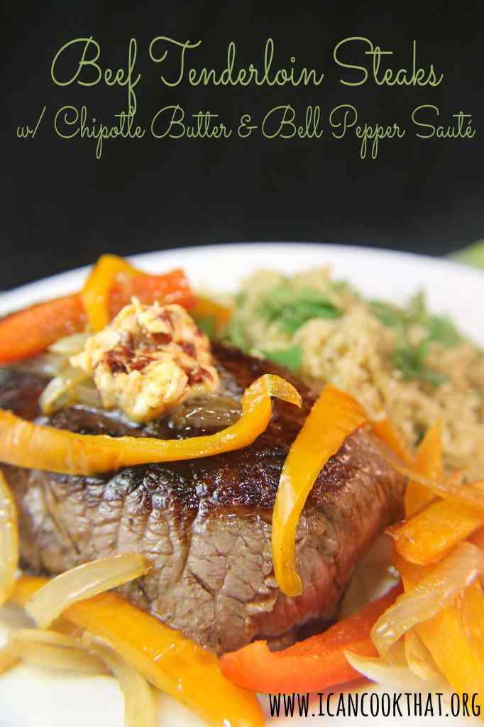 Beef Tenderloin Steaks with Chipotle Butter and Bell Pepper Sauté