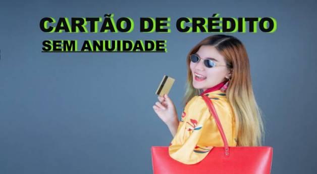 cartões de credito sem anuidade
