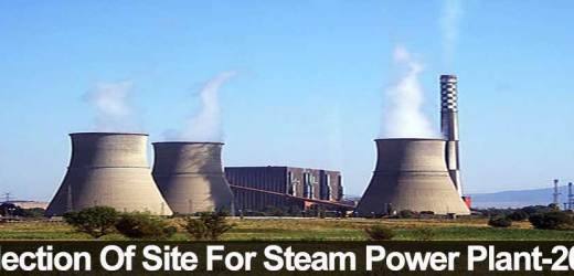 Selection Of Site For Steam Power Plant-2020