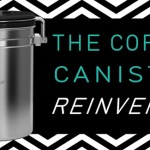 The Coffee Canister Reinvented